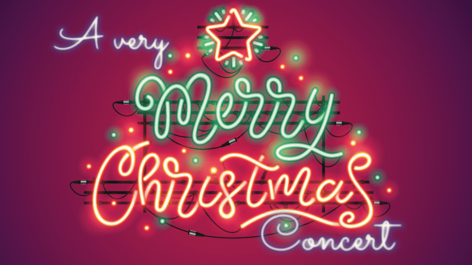 A very Merry Christmas Concert written in neon to resemble a Christmas tree